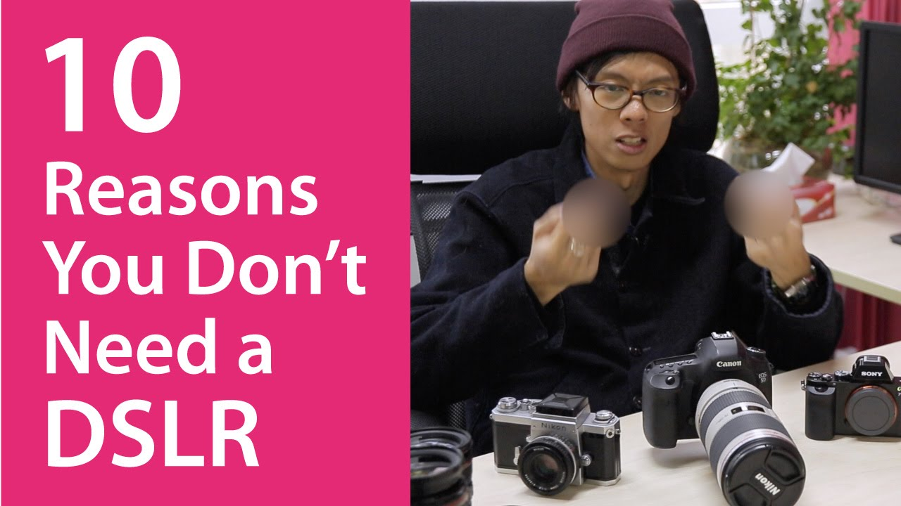 the-dslr-is-obsolete-10-reasons